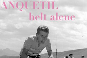 Jacques Anquetil - Helt alene